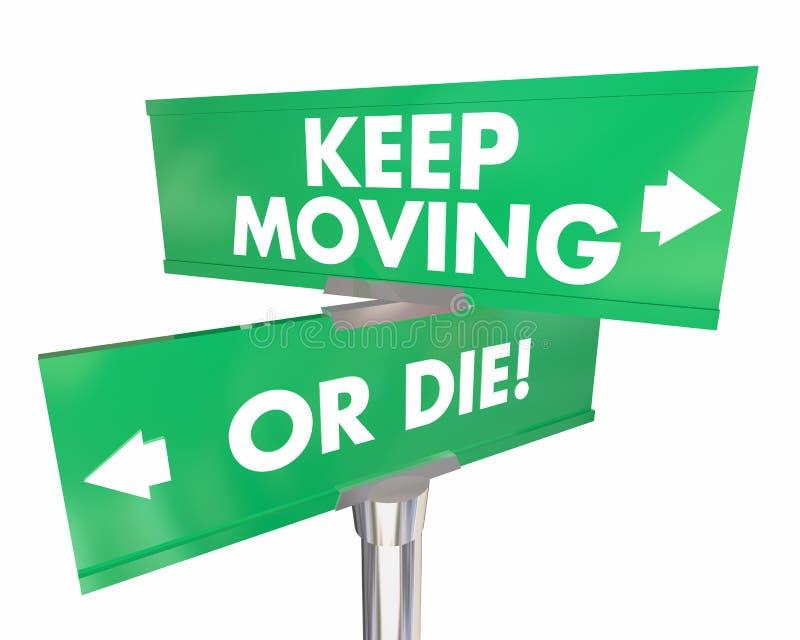 Mantenha mover-se ou morra sinais de estrada adaptam as palavras n da mudança ilustração stock