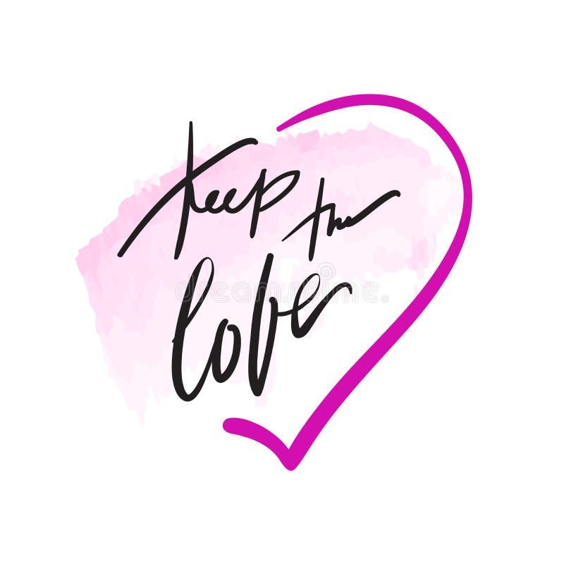 Mantenha o amor - cita??es inspiradores do amor simples Rotula??o bonita tirada m?o c?pia ilustração royalty free