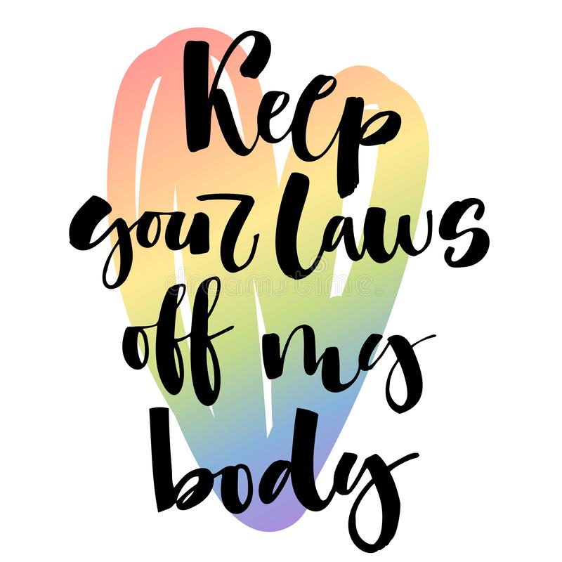 Mantenha suas leis fora de meu corpo Cita??es do texto de Gay Pride no fundo alegre colorido do cora??o do arco-?ris ilustração royalty free