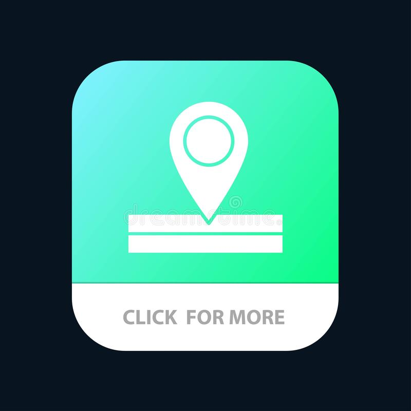 Map, Location, Place Mobile App Button. Android and IOS Glyph Version royalty free illustration