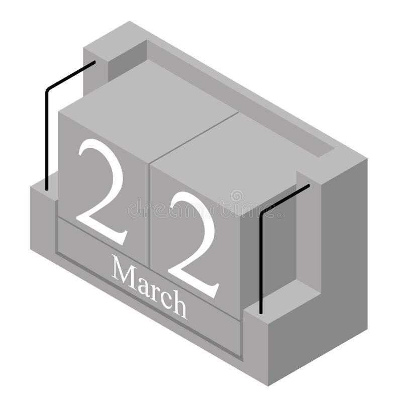 March 22nd date on a single day calendar. Gray wood block calendar present date 22 and month March isolated on white background. Holiday. Season. Vector royalty free illustration
