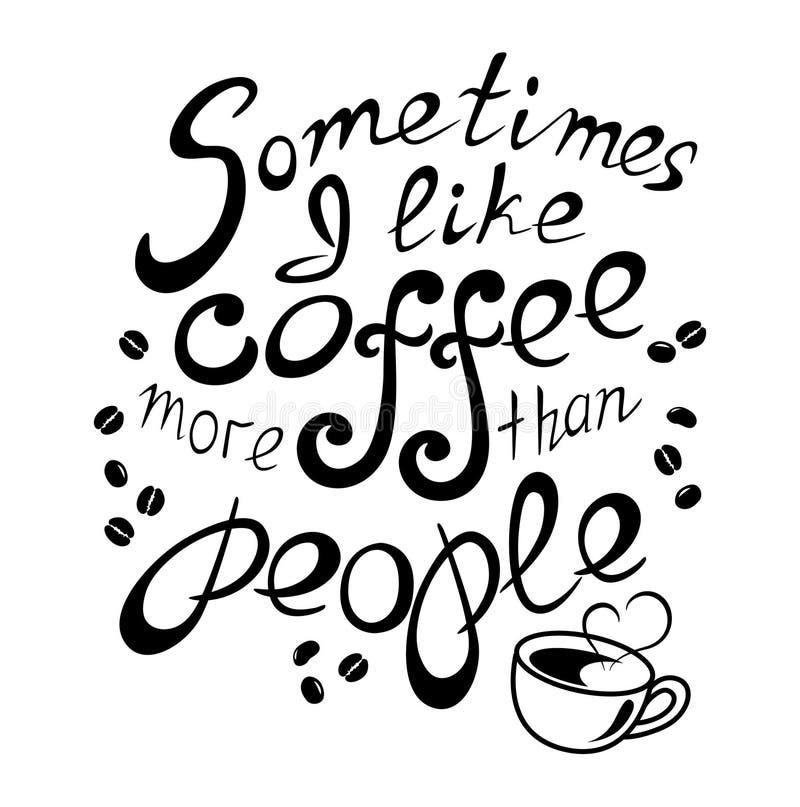 Marquant avec des lettres j'aime le café davantage que des personnes illustration libre de droits