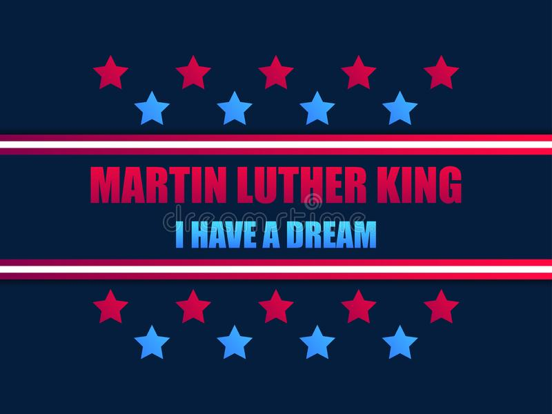 Martin Luther King day. I have a dream. Greeting card with stars red and blue color. MLK day. Vector vector illustration