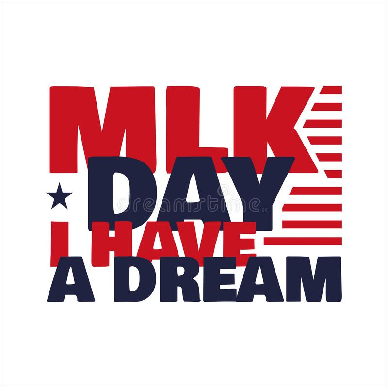 Martin luther king jr. day. lettering text i have a dream royalty free illustration