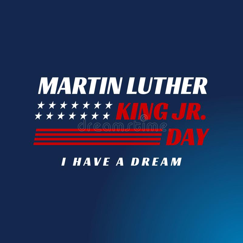 Martin luther king jr. day. With text i have a dream. American flag. MLK Banner of memorial day. Editable Vector illustration. eps vector illustration