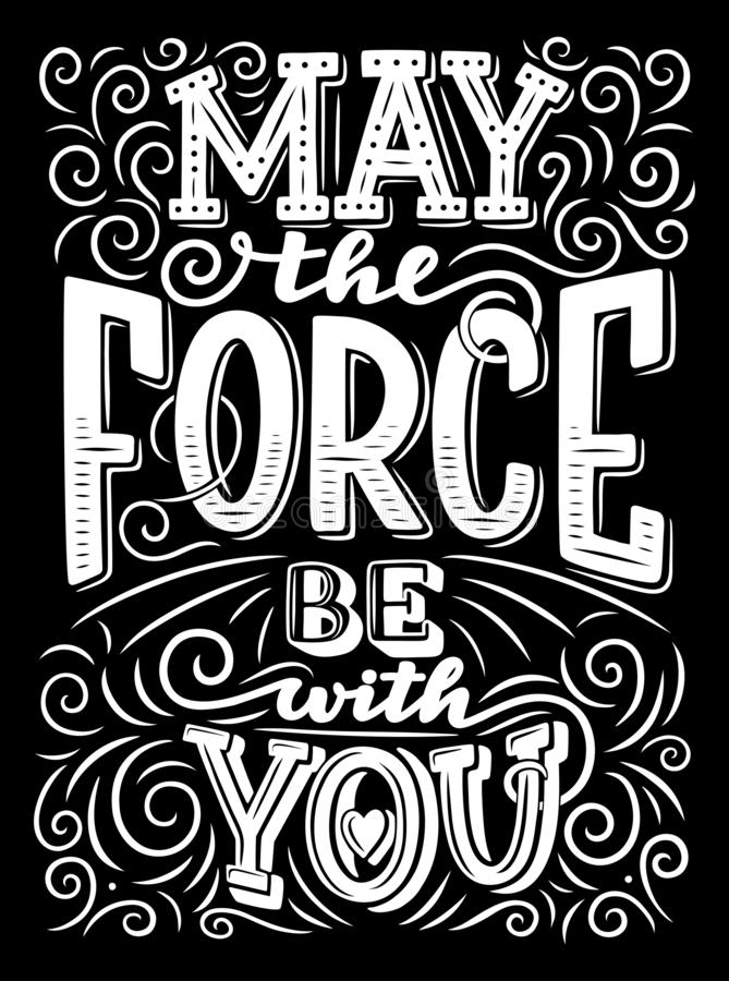 Motivational sign or quotation, vector. May the force be with you lettering, inspiration monochrome motivational sign with swirls, quotation or phrase, font stock illustration