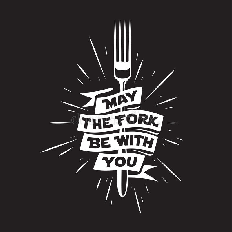 May the fork be with you kitchen and cooking related poster. Vector vintage illustration. May the fork be with you. Kitchen and cooking food related royalty free illustration