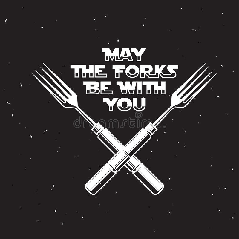 May the forks be with you kitchen and cooking related poster. Vector vintage illustration. May the forks be with you. Kitchen and cooking food related stock illustration