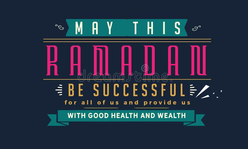 May this ramadan be successful for all of us and provide us with good health and wealth. Quote illustration stock illustration