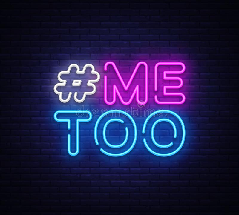Me Too Neon Text Vector. Hashtag Me Too neon sign, design template, modern trend design, night neon signboard, night. Bright advertising, light banner, light stock illustration