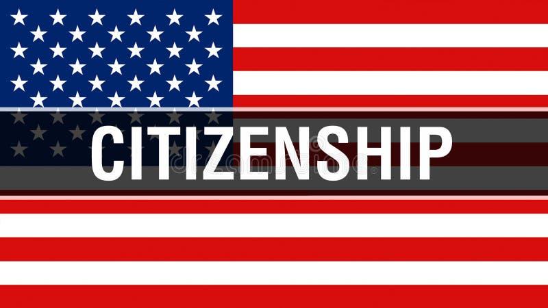Medborgarskap på en USA flaggabakgrund, tolkning 3D USA flagga som vinkar i vinden Stolt amerikanska flaggan som vinkar, royaltyfri illustrationer