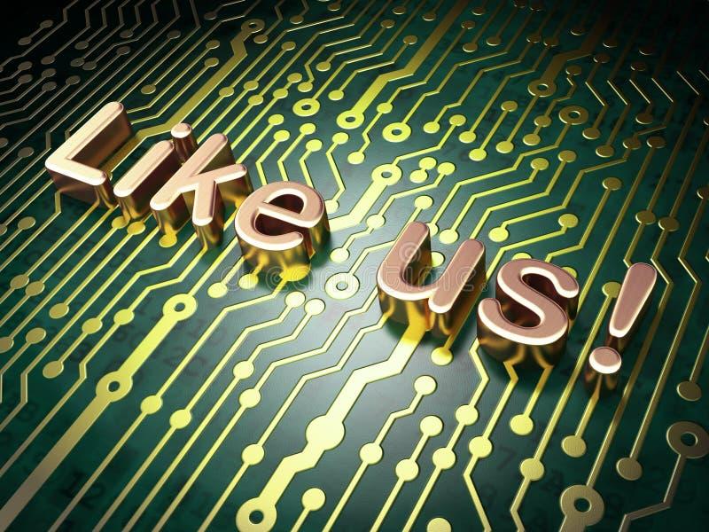 Medios concepto social: ¡Como nosotros! en fondo de la placa de circuito ilustración del vector