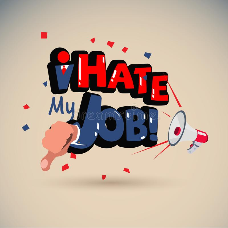 "Megaphone με ""μισώ το σημάδι εργασίας μου ""τυπογραφικό - διάνυσμα διανυσματική απεικόνιση"