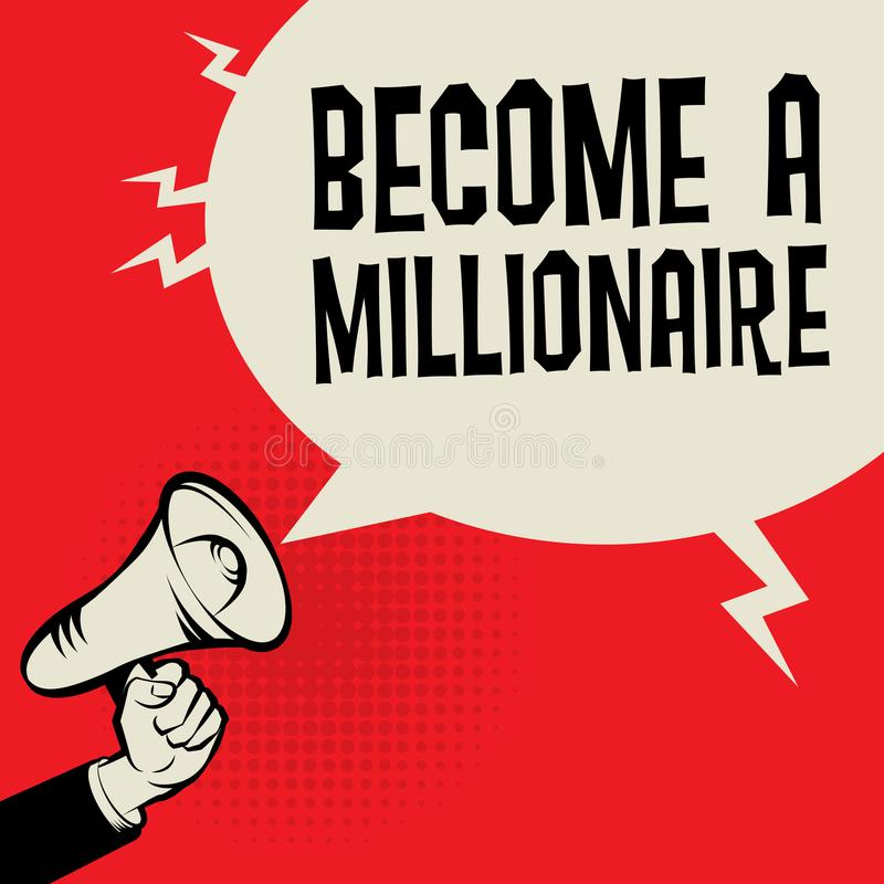 Megaphone Hand, business concept with text Become a Millionaire vector illustration