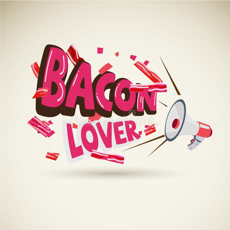 Megaphone with typographic `BACON LOVER`. blow of piece of bacon strips. Vector illustration vector illustration