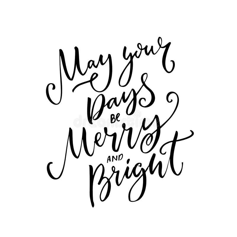 Mei uw dagen vrolijk en helder is De tekstkalligrafie van de Kerstmiswens stock illustratie