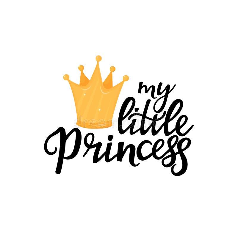 Meine kleine Prinzessinhandgezogene Beschriftung mit einer goldenen Beschaffenheitskrone T-Shirt Druck- oder Kartenentwurf lizenzfreie abbildung