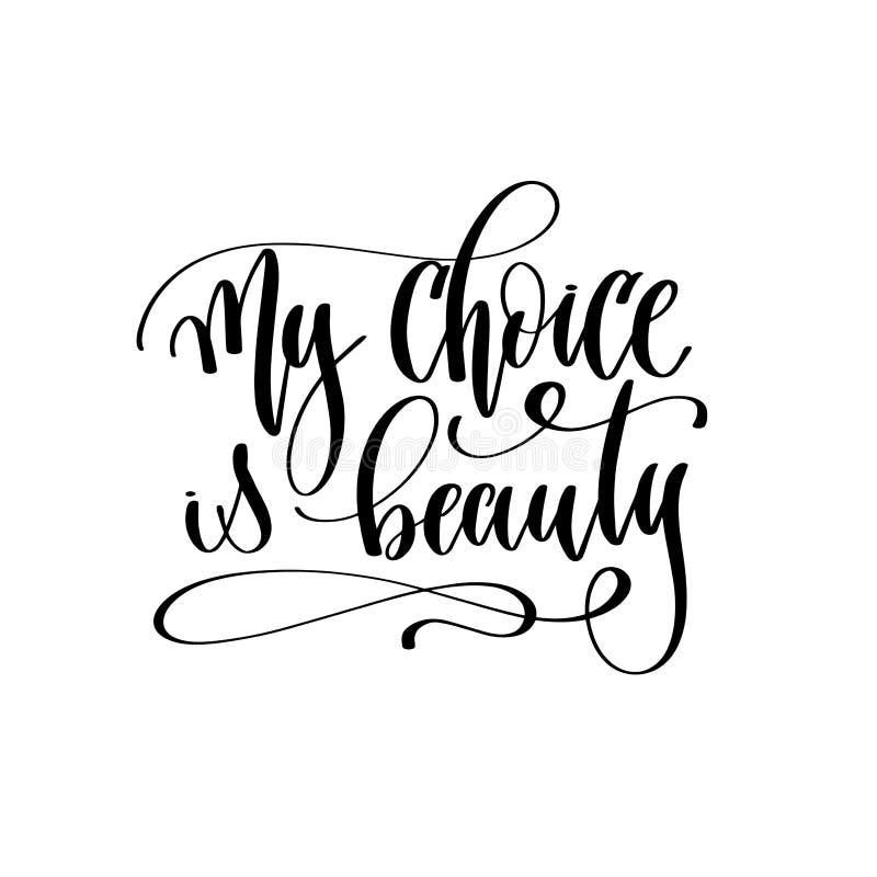 Meine Wahl ist Schönheit - Handbeschriftungs-Aufschrifttext vektor abbildung