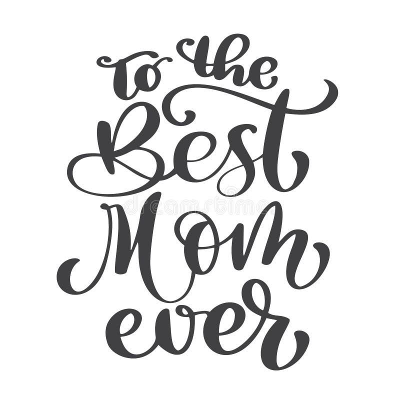 A melhor mamã das citações nunca Cartão excelente do feriado Ilustração do vetor no fundo branco Dia da mãe s Mão moderna ilustração do vetor