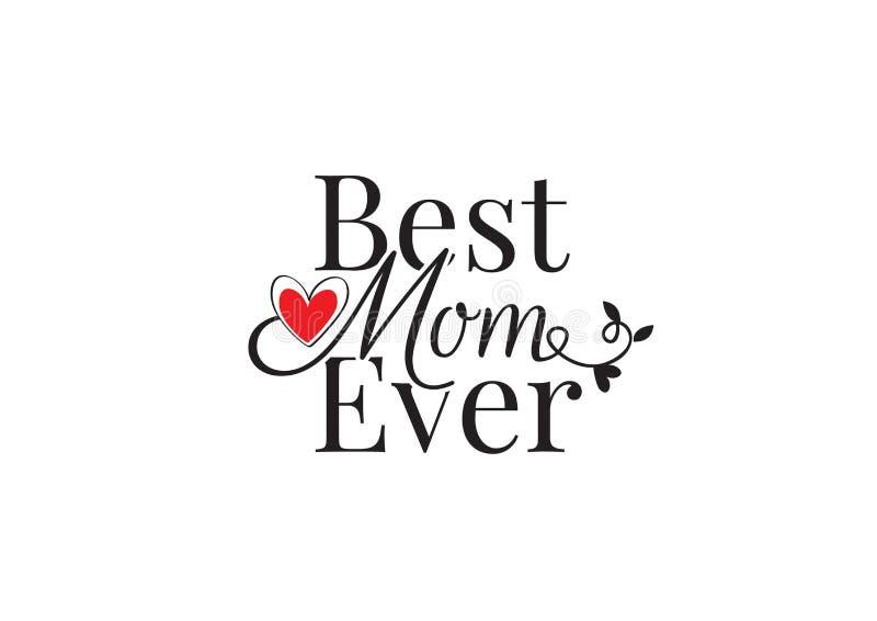A melhor mamã nunca, exprimindo o vetor do projeto, decalques da parede, ilustração do coração isolada no fundo branco ilustração stock