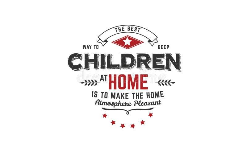 A melhor maneira de manter crianças é em casa fazer a atmosfera home agradável ilustração royalty free