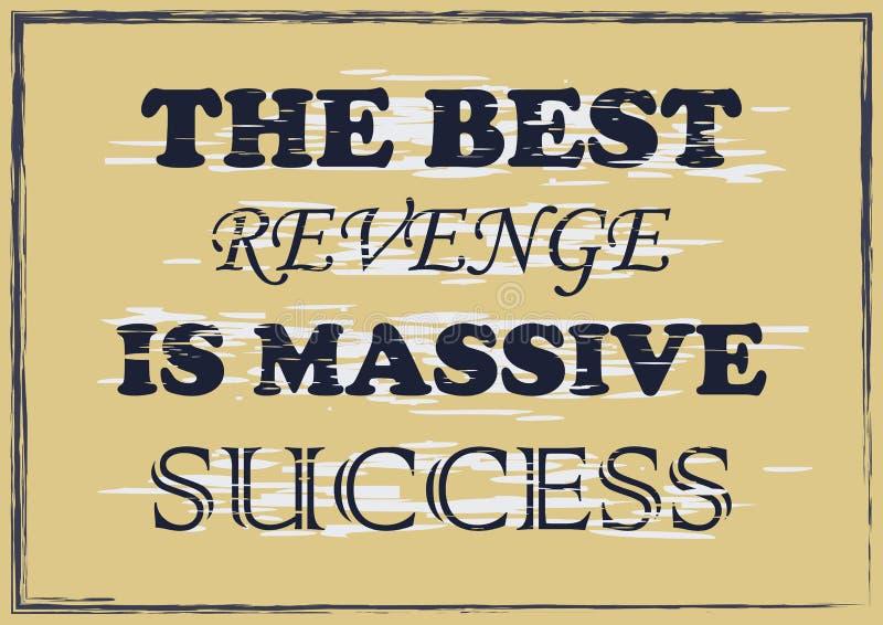 A melhor vingança é ilustração de inspiração do vetor das citações do sucesso maciço ilustração stock