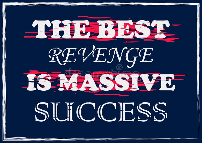 A melhor vingança é ilustração de inspiração do vetor das citações do sucesso maciço ilustração royalty free