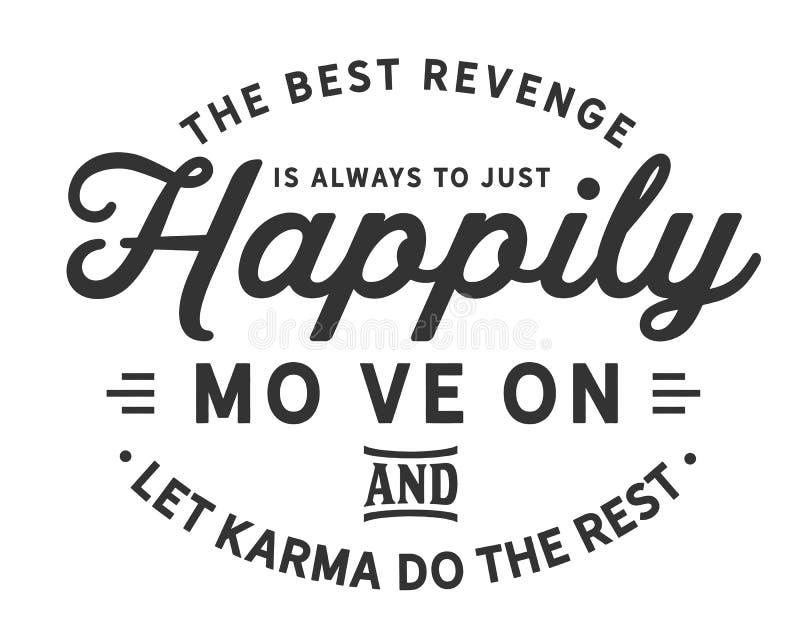 A melhor vingança é sempre mover-se apenas felizmente sobre e deixa karmas fazer o resto ilustração do vetor