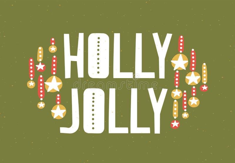 Mensaje de Holly Jolly escrito con la fuente caligráfica y adornado por las bolas o las chucherías de la Navidad Composición eleg ilustración del vector