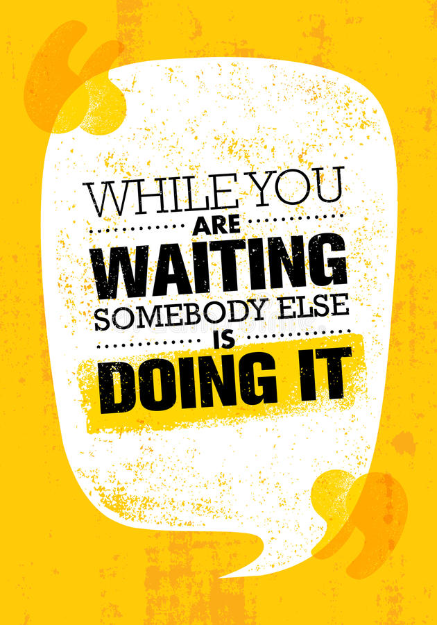Mentre state aspettando qualcuno Else Is Doing It Modello creativo d'ispirazione del manifesto di citazione di motivazione illustrazione di stock