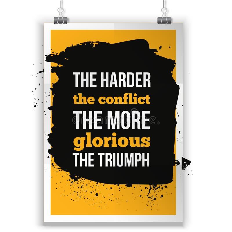 Mer hård konflikten, mer härlig den positiva bekräftelsen för triumfen, det inspirerande citationstecknet för T-skjortadiagram stock illustrationer