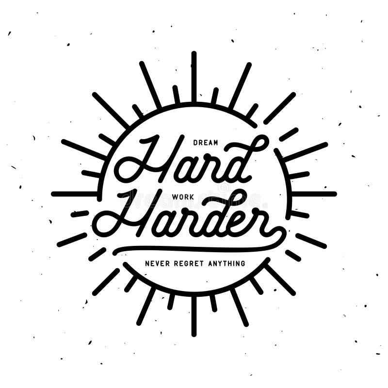 Mer hård motivational typografiaffisch för dröm- hårt arbete Vektortappningillustration royaltyfri illustrationer