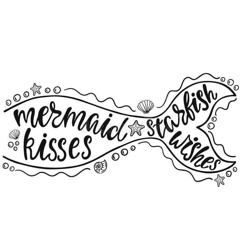 Mermaid kisses starfish wishes. Hand drawn inspiration quote about summer with mermaid`s tail, sea stars, shells. vector illustration