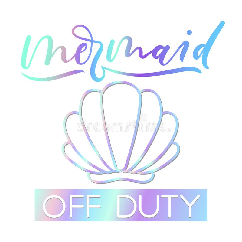 Mermaid off duty holographic inspirational card. Summer trendy stock illustration