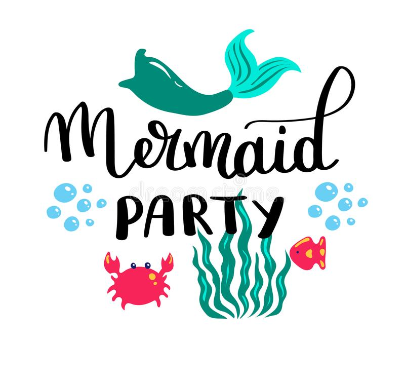 Mermaids party. Inspirational quote about summer. Modern calligraphy phrase with hand drawn Simple vector lettering for. Print and poster. Typography design royalty free illustration