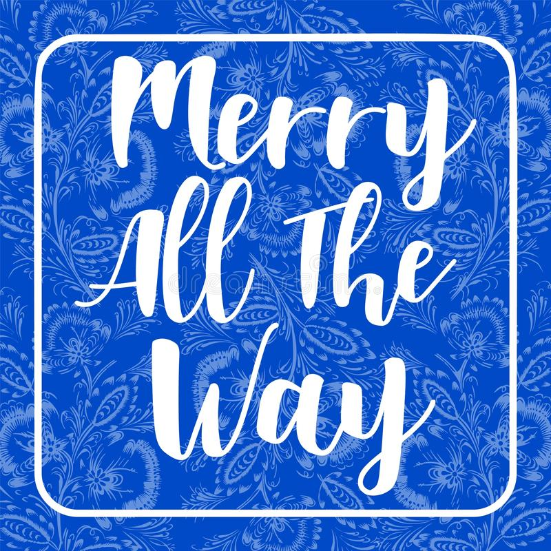 Merry all the way card holiday invitation on blue background decorated with floral ornament composition. Holiday and invitation stock illustration