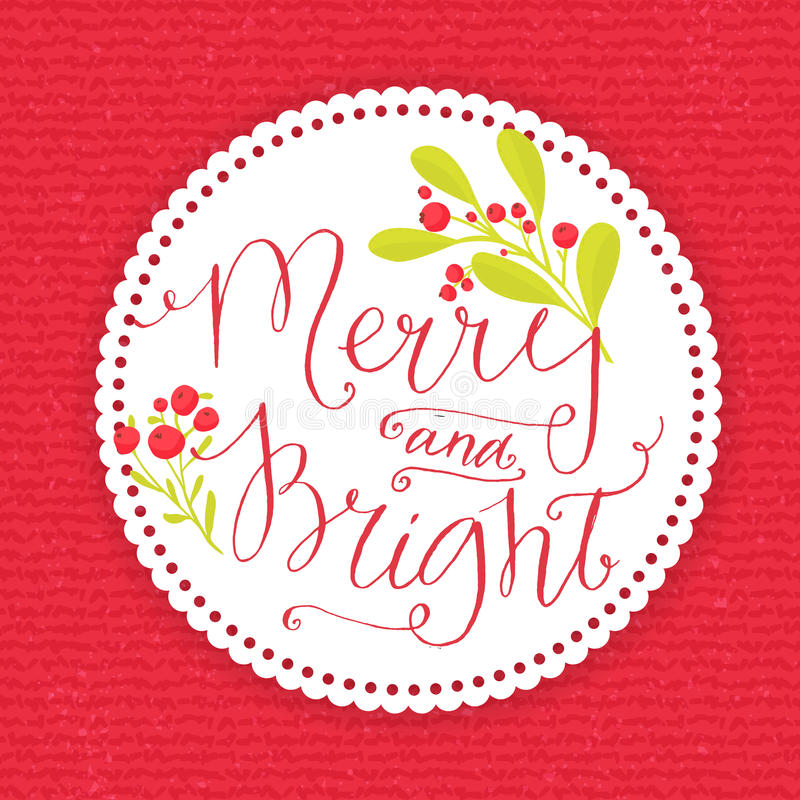 Merry and bright. Whimsical Christmas card with. Point pen calligraphy and branches with winter red berries. White round paper frame on red knitted vector royalty free illustration
