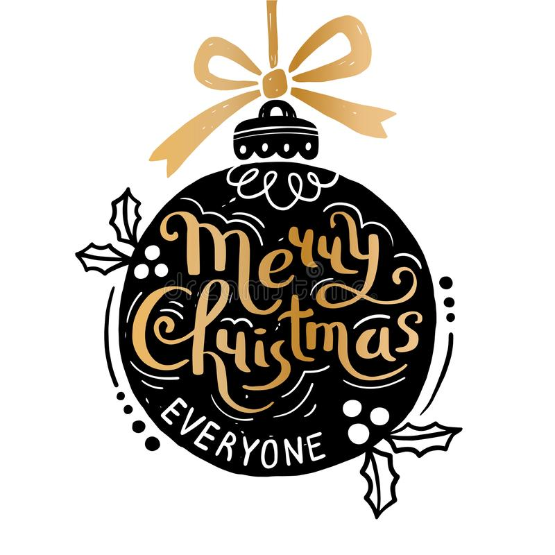 Merry Christmas everyone. Christmas ball and hand drawn Lettering. Scandinavian style graphic. It can be used as a. Greeting card, poster or print. Vector vector illustration