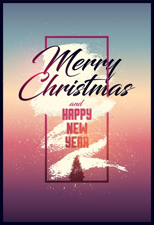 Merry Christmas and Happy New Year. Calligraphic Christmas greeting card design. Typographic vintage style grunge poster. Vector i. Merry Christmas and Happy New royalty free illustration