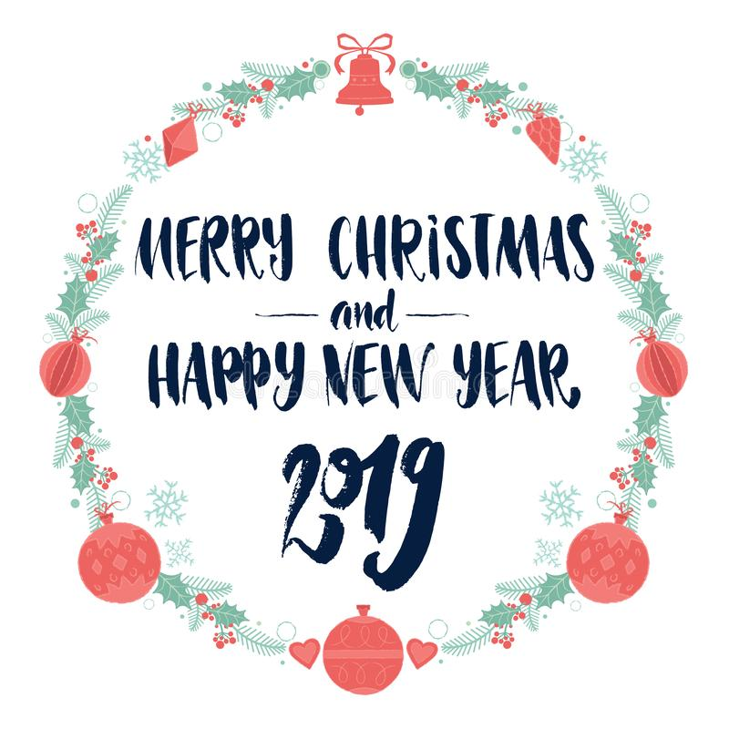 Merry Christmas And Happy New Year 2019. Decorative Color Christmas wreath frame with calligraphy lettering royalty free illustration