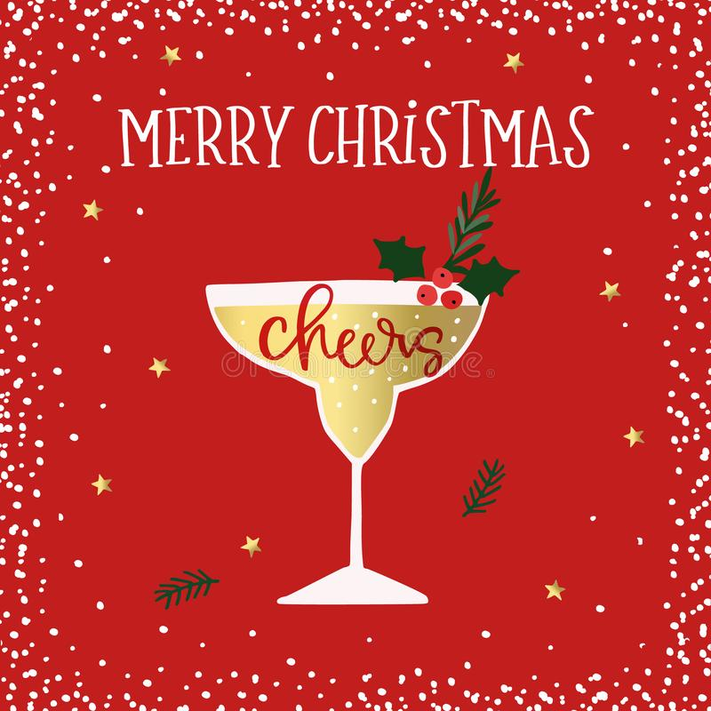 Merry Christmas, Happy New Year greeting card. Cocktail, wine glass with holly berries. Cheers handletterd text. Winter vector illustration