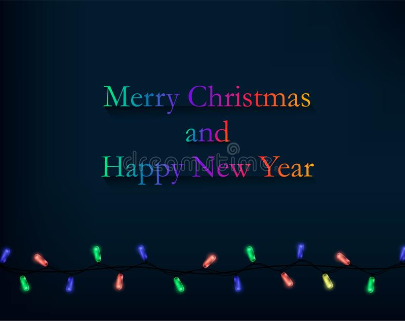 Merry Christmas and Happy New Year greeting card with colored words and Christmas lights. vector illustration