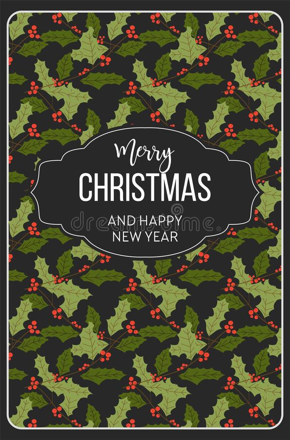 Merry Christmas happy New Year, mistletoe seamless pattern. Vector. Poster with greeting text and symbolic winter holiday plant with leaves and red berries stock illustration