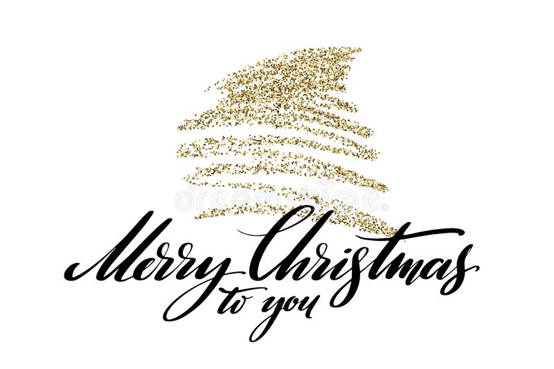 Merry Christmas to you hand written words with golden glitter tree on background. New year banner with light effects stock illustration