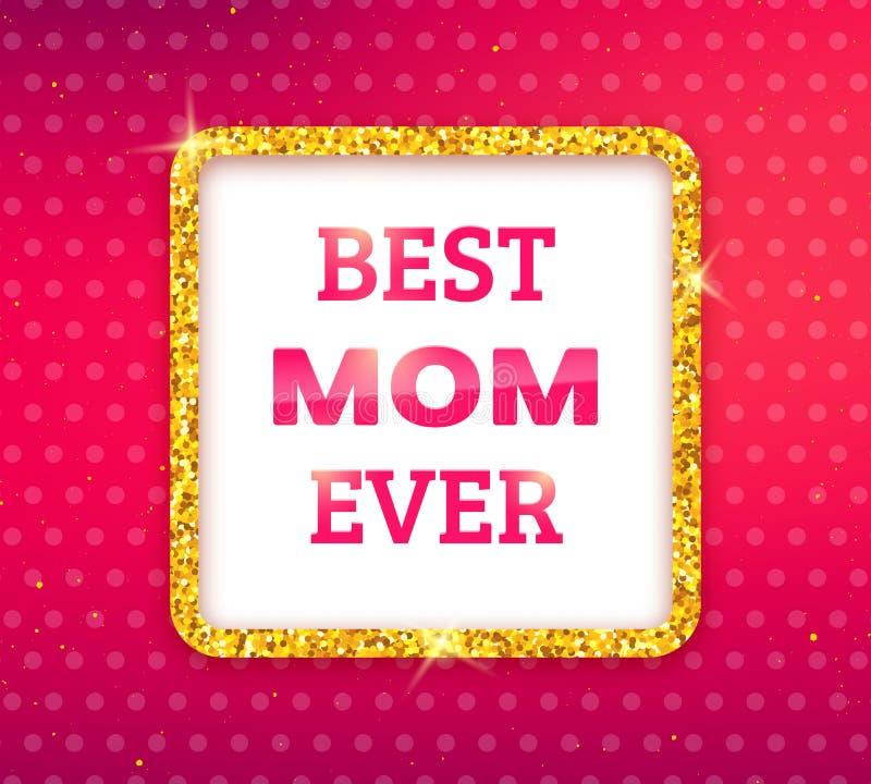 Mest bra mamma någonsin kortdag som greeting lyckliga mödrar royaltyfri illustrationer