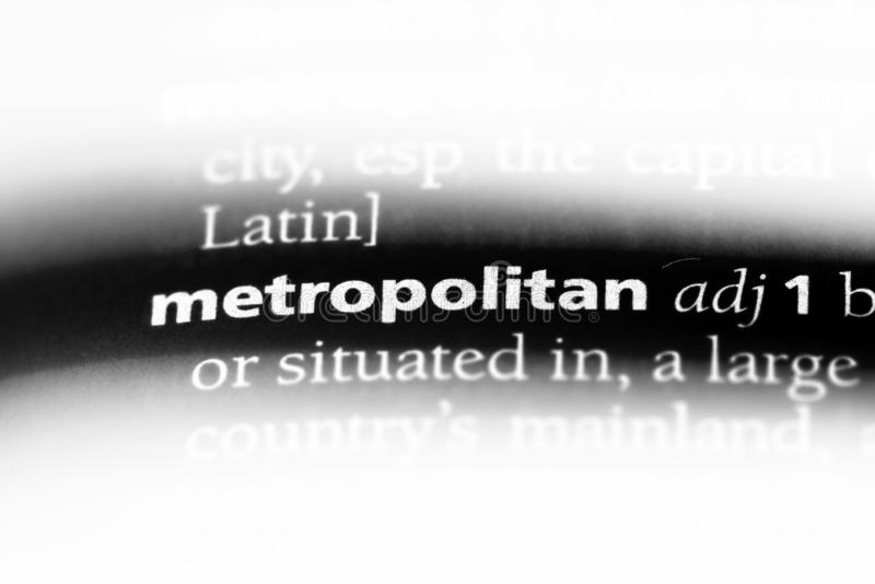 Metropolitan. Word in a dictionary.  concept stock image