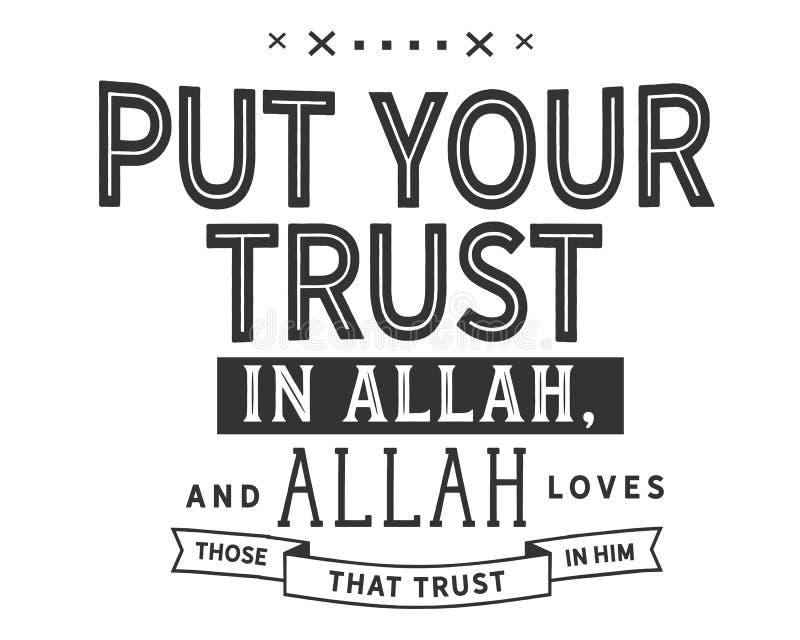 Mettez votre confiance en Allah, et Allah aime ceux qui font confiance dans lui illustration libre de droits