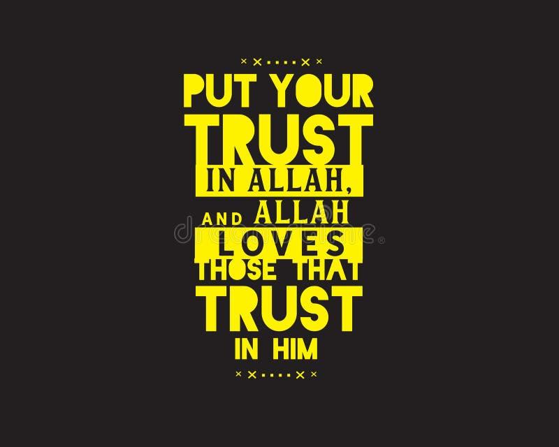 Mettez votre confiance en Allah, et Allah aime ceux qui font confiance dans lui illustration stock