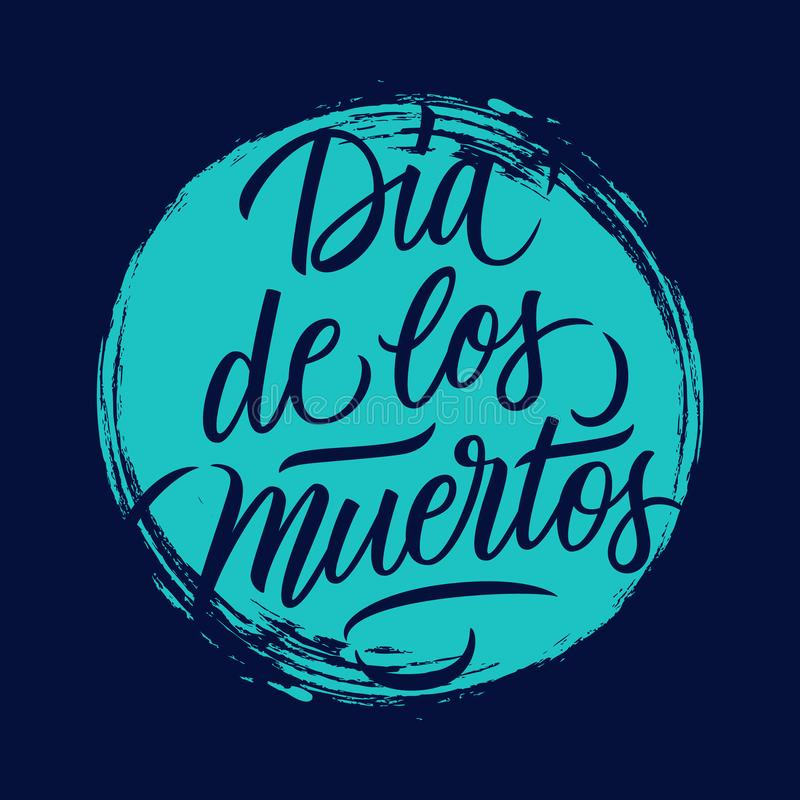 Mexican traditional holiday greeting card with blue circle brush stroke background and hand lettering text Dia de los Muertos. vector illustration