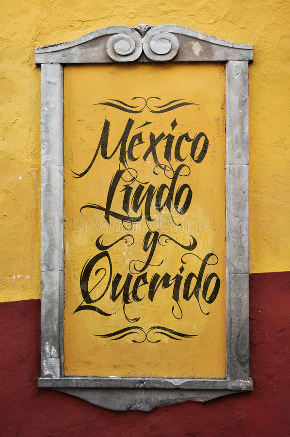 Mexico Lindo y Querido - Mexico Beautiful and beloved royalty free stock photo